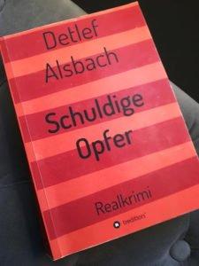 Buch von Detlef Alsbach: Schuldige Opfer